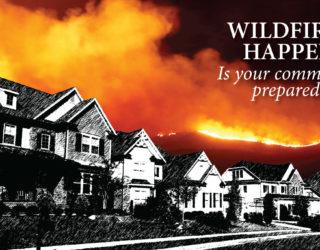 Wildfires Happen. Is your community prepared?